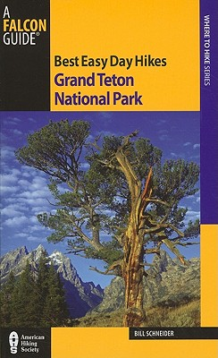 Falcon Best Easy Day Hikes Grand Teton By Schneider, Bill